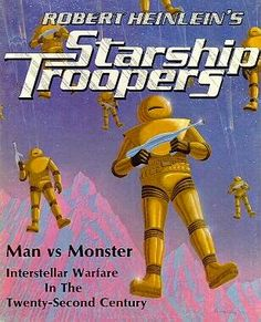The original 1959 Robert Heinlein Starship Troopers novel is the founding classic of military science fiction, and created cer. Starship Troopers, Chara, Armored Aces, Pulp Fiction, Science Fiction, Avalon Hill, Future Soldier, Man Vs, The Marauders