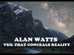 Alan Watts - Veil That Conceals Reality - YouTube