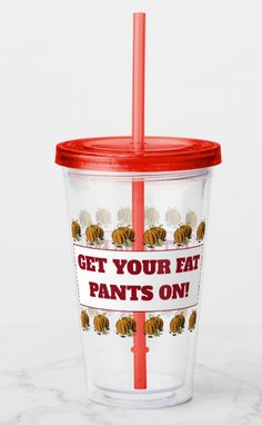 Shop Get Your Fat Pants On - Thanksgiving Tumbler created by TheDigitalConsultant. Acrylic Tumblers, Mugs For Sale, Thanksgiving Gifts, Photo Quality, Mug Designs, Drinkware, You Got This, Size 16, Drinking