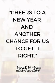 """Cheers to a new year and another chance for us to get it right"" ― Oprah Winfrey. Looking for the best new year wishes for friends and family? Click here for 44 new year quotes for friends and family like this one, perfect for cards and gifts. Find the perfect new year greeting for him or her. #NewYears #NewYearQuotes #HappyNewYear #NewYearsEve #NewYearWishes #NewYear2021"