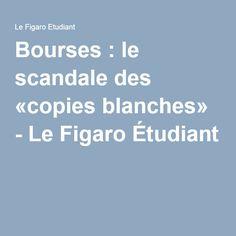 Bourses : le scandale des «copies blanches» - Le Figaro Étudiant