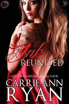 Ink Reunited by Carrie Ann Ryan http://fateddesires.com/books/ink-reunited/