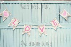 Love Valentine Bunting @astepinthejourney
