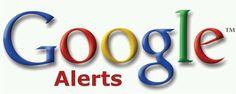 On Alert with Google Alerts!