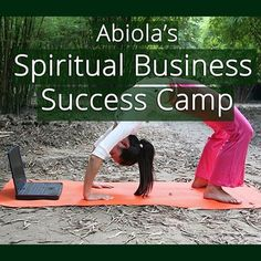 Creating Your Own Programs and Courses! Spiritual Business Success Camp by Abiola Abrams