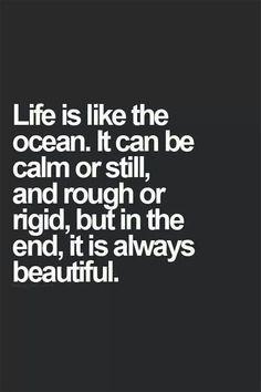 Life's like an ocean
