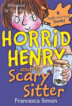 Read Horrid Henry and the Scary Sitter Online by Francesca Simon and Tony Ross David Walliams Books, Tony Ross, Quiz Names, Galaxy Book, New Kids Toys, Reluctant Readers, New Children's Books, Happy Reading, Chapter Books