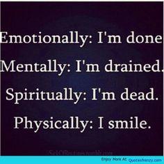 Emotion Spiritual Mental Drained Tired Dead Pretend Smile Fake Heartbroken Quote -
