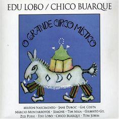 O Grande Circo Místico | Edu Lobo e Chico Buarque