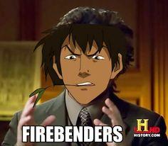 Firebenders. -- IT'S PERFECTTT