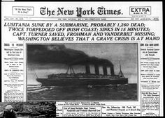Headlines from the New York Times on Saturday, May 8th, 1915 describing the traumatic event.:
