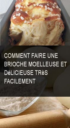 Comment faire une brioche moelleuse et délicieuse très facilement #Commentfaire #Comment #Faire #Facile #Tresfacile #Brioche #Moelleuse #Delicieuse