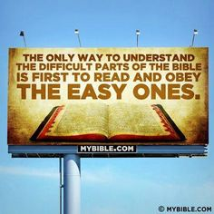 The only way to understand the difficult parts of the Bible is first to read and obey THE EASY ONES Church Sign Sayings, Church Signs, Printable Bible Verses, Fun Signs, Faith Prayer, God First, Praise The Lords, God Jesus, Spiritual Inspiration