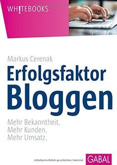 Erfolgsfaktor Bloggen: Mehr Bekanntheit. Mehr Kunden. Meh... https://www.amazon.de/dp/3869367296/ref=cm_sw_r_pi_awdb_x_A9Y1ybVEJN2WJ