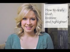 how to apply blush, bronzer and highlighter...I never knew how wrong I do my make up lol