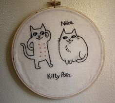 """by mer-ow  My """"Kitty Porn"""" embroidery is now available onEtsy! Made by me, Kjersti Faret. Art blog"""