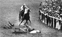 Emily Davison, women's suffrage fighter. Trampled to death by King George V's horse Anmer at a derby. The jockey was haunted for years by her death, and eventually killed himself.