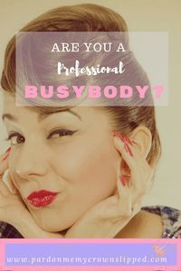 Are You a Professional Busybody? women especially moms really have a way of making this job harder rather than supporting each other Parenting Teens, Parenting Advice, Find Quotes, Business Networking, Raising Kids, New Parents, Mom Blogs, Life Skills, Have Time