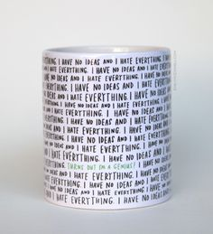 I Have No Ideas And I Hate Everything Mug