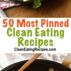 50 Most Pinned Clean Eating Recipes