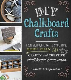 DIY Chalkboard Crafts: From Silhouette Art to Spice Jars, More Than 50 Crafty and Creative Chalkboard-Paint Ideas by Lizette Schapekahm,http://www.amazon.com/dp/1440568340/ref=cm_sw_r_pi_dp_H7Fttb1E1YYQAZDJ