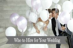 Who to Hire for Your Wedding