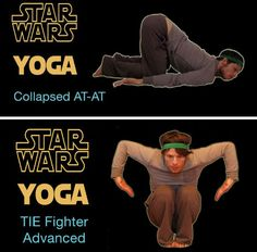 star wars yoga.... collapsed at-at and tie fighter advanced.