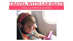 Should you bring a car seat for your trip? What's the best portable car seat? Click to find everything you need to know about travel with car seats, including the best infant and toddler car seat options for travel and the best booster seats for travel.