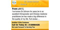 I've known Dr.Schram for years,he is an excellent Chiropracter and Chinese medicine...
