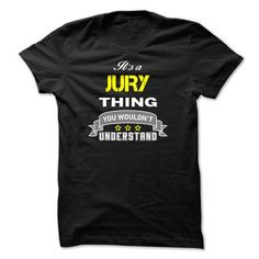 It's a JURY thing 105779 T Shirts, Hoodies. Check price ==► https://www.sunfrog.com/Names/Its-a-JURY-thing-105779.html?41382