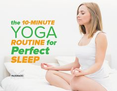 Add this 10-minute sequence to your nightly routine to help you calm down and fall into a deep slumber.