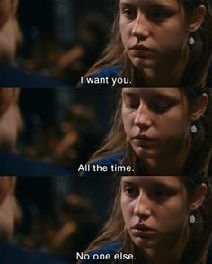 I want you. All the time. No one else. La Vie d'Adele (Blue Is The Warmest Color)