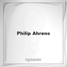 Philip Ahrens: Page about Philip Ahrens #member #website #sysoon #about