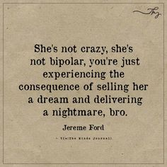 She's not crazy, she's not bipolar Quote Craze crazy quotes Bipolar Quotes, Wisdom Quotes, True Quotes, Words Quotes, Quotes To Live By, Motivational Quotes, Funny Quotes, Inspirational Quotes, Sayings