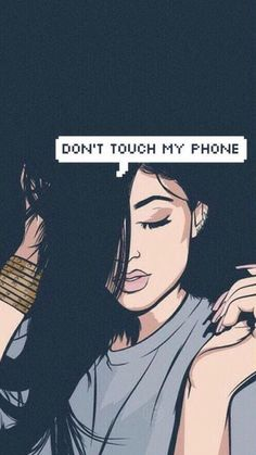 10 Best Dont Touch My Phone Images Dont Touch My Phone