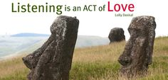 Listening is an Act Of Love-Lolly Daskal