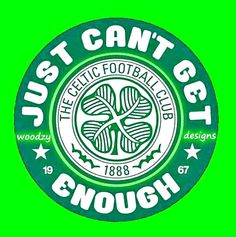 Glasgow Celtic F.C - just can't get enough