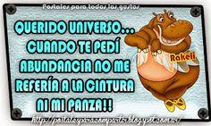 Postales Para Compartir.: QUERIDO UNIVERSO: