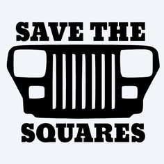 """Save the Squares"" Jeep Wrangler YJ Vinyl Decal"