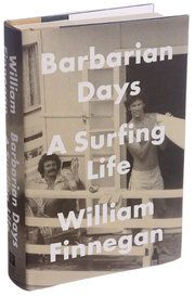 Review: 'Barbarian Days,' by William Finnegan, Details a Surfer's Pilgrimage - The New York Times
