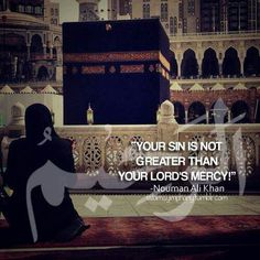 """Your sin is not greater than your Lord's mercy"""