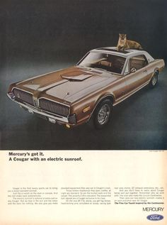 Original vintage magazine ad for the Mercury Cougar. Tagline or sample ad copy: Mercury's got it. A Cougar with an electric sunroof. Publication Year: 1968 Approximate Ad Size (in inches): 10 x Condition: VG Retro Cars, Vintage Cars, Automobile, Mercury Cars, Mercury Auto, Bmw Classic Cars, Classic Auto, Car Brochure, Ford Lincoln Mercury