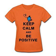C-DIY Women's T Shirts Keep Calm Be Positive 45 Orange