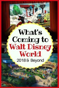 List of updates to Walt Disney World. See everything coming in 2018 and beyond.