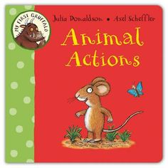 Buy My First Gruffalo: Animal Actions by Julia Donaldson, Axel Scheffler from Waterstones today! Click and Collect from your local Waterstones or get FREE UK delivery on orders over Axel Scheffler, Buying Books Online, Animal Action, The Gruffalo, Book Lists, New Baby Products, Books To Read, Animals, Board Book