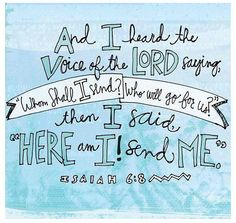 """The Book of Isaiah and the cry, """"Here am I! Send me!"""""""