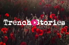 Trench Stories    WW1 Centennary