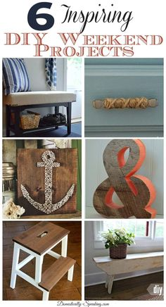6 Inspiring DIY Weekend Projects ** Tackle these awesome projects over a weekend! **