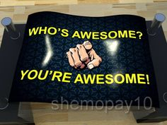 who-is-awesome-you-are-awesome-motivational-poster