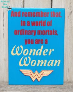 Wonder Woman SignWall Decor by AroundtheBlockAZ on Etsy, $25.00